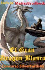 """El Gran Dragón Blanco - Ganador """"Concurso SilverFaith46"""" by MatiasBrodbeck"""