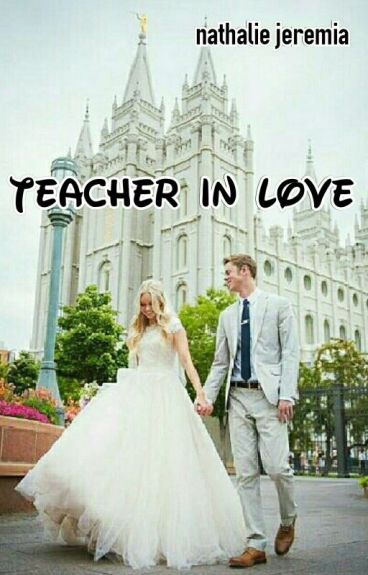 Teacher In LOVE [COMPLETED]