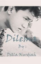 Dilema by DillaNurdiah