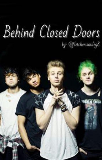 Behind Closed Doors || 5SoS [slow updates]