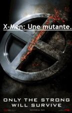 X-Men: Une mutante. by potterresque