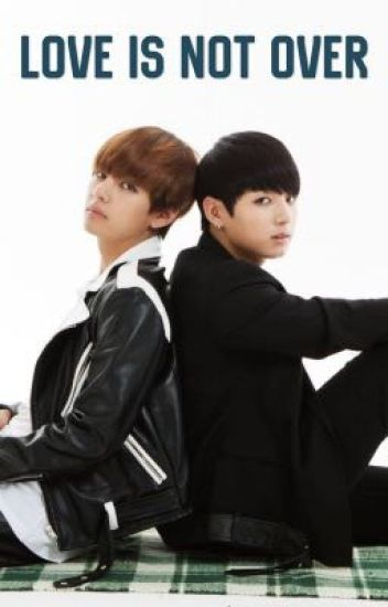 Love Is Not Over [Jungkook Fanfic]