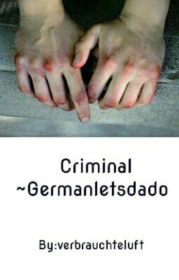 Criminal ~Germanletsdado