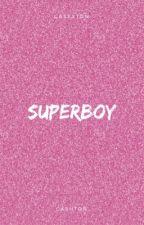 superboy // cashton ✔️ by casxxton