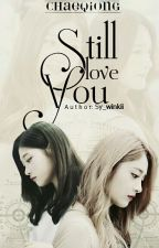 [LONG FIC] [CHAEQIONG] Still Love You ! Chap 19 by Sy_Winkii