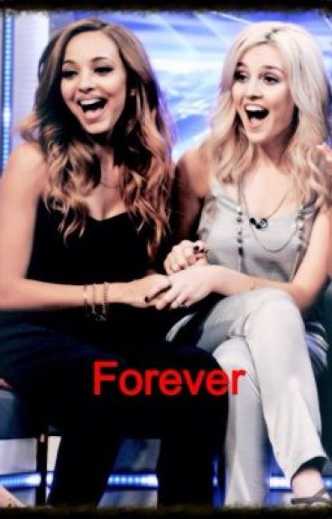 Forever [Jerrie Fanfic] ✔️