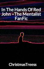 In The Hands Of Red John ~The Mentalist FanFic by XxJisbonxX