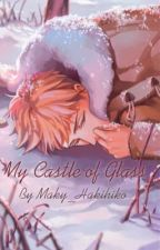 My Castle of Glass by Maky_Hakihiko