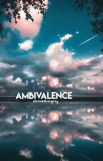 ambivalance ▪wes tucker [on hold]