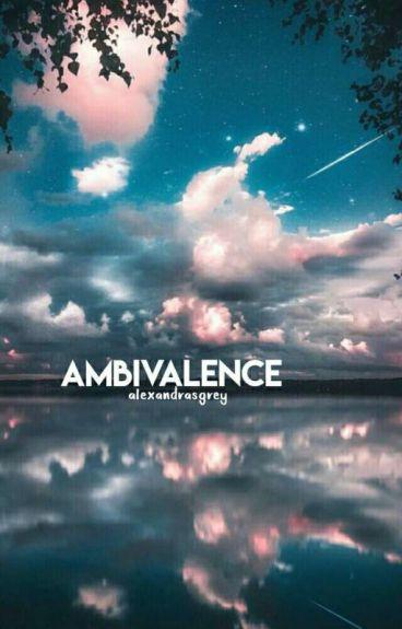 ambivalance ▪wes tucker