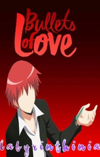 Bullets of Love (Karma x Reader)
