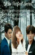""" Miss Perfect Secret"" by Gangsterprincess7"