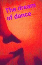 The Dream Of Dance by CateGarski04