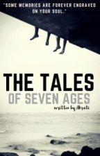 Tales Of Seven Ages by EvangellaAkrati