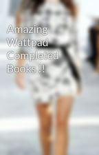 Amazing Wattpad Completed Books !! by dxbsandy97