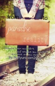 From paradise to reality  by fluffyunicorn2000