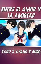 Entre el amor y la amistad (Taro x Ayano x Budo) by yanderekawaii1994