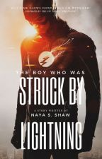 The Boy Who Was Struck By Lightning || (AU) Barry Allen ⚡️ The Flash  by nayasueshaw