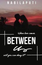 Between Us by Nabilaputi