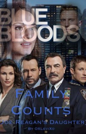 Family Counts (Joe Reagan's Daughter/Blue Bloods fanfic
