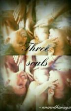 Three Souls by anirudhimagines