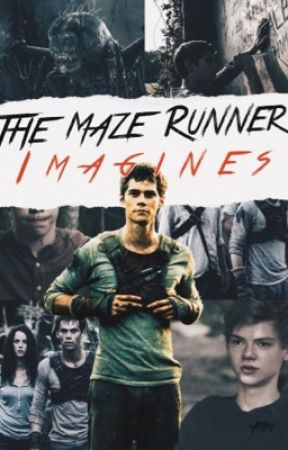 The Maze Runner imagines  by Friendlycandyman