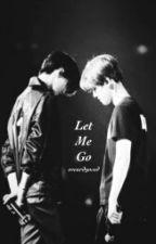 Let Me Go   Sebaek, Chanbaek, Hunhan   by oveurdyosed