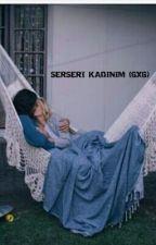 Serseri Kadınım (GxG) (+18) (LEZBİYEN) (LGBT) by BlackDarkEagle