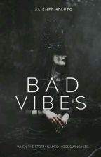 BAD VIBES. (Poetry) by alienated-pothato