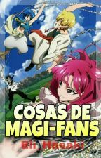 Cosas De MAGI-FANS by Eli_Hasaki
