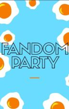 Fandom Party! by 666not999
