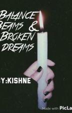 Balance Beams & Broken Dreams by kishne