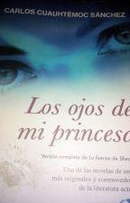 Los Ojos De Mi Princesa by SheccidRomero