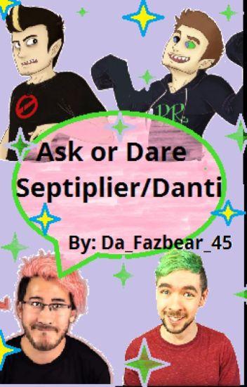 Ask or Dare Septiplier/Danti!