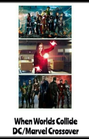 When Worlds Collide [JLA/Avengers AU] by TheReal_Spider-Man