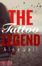 The Tattoo Legend. by AlexGall