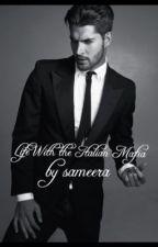 Life With The Italian Mafia  (BWWM) ©. by sameerra
