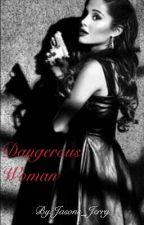 Dangerous Woman by Jasons_Jerry