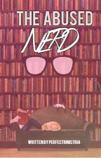 The Abused Nerd by perfectionistria