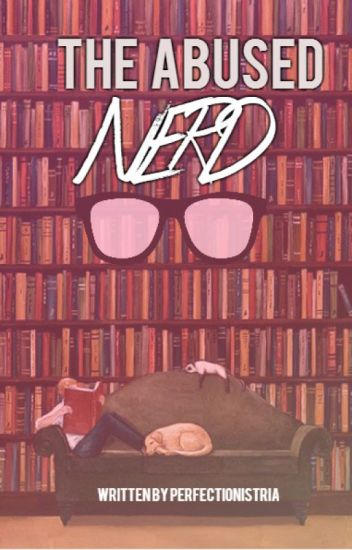 The Abused Nerd
