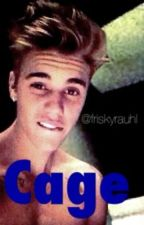 Cage (Justin Bieber Fanfiction) by friskyrauhl