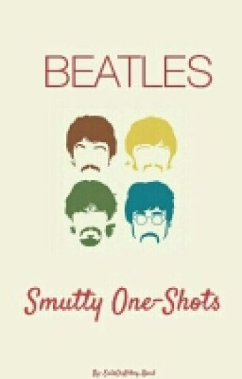 Beatles Smutty One-Shots