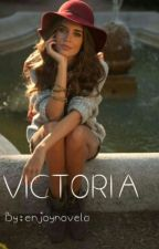 VICTORIA [Old Magcon ] by enjoynovela