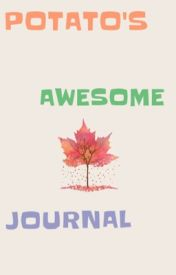 Potato's AWESOME Journal by sugarapple44