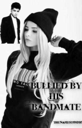 Bullied by his Bandmate ( Zayn Malik fan fic) by thenamesTommo