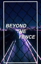 Beyond the Fence by Breezier