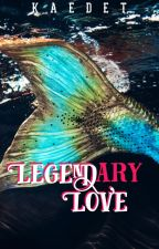 Legendary Love by KaedeT