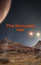 The Annunaki War by sirgalahadthenoble