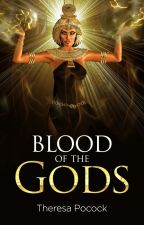 BLOOD OF THE GODS #WATTYS2016 by theresapocock
