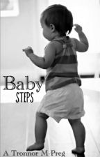 Baby Steps  •||• A Tronnor Mpreg by -trymejian